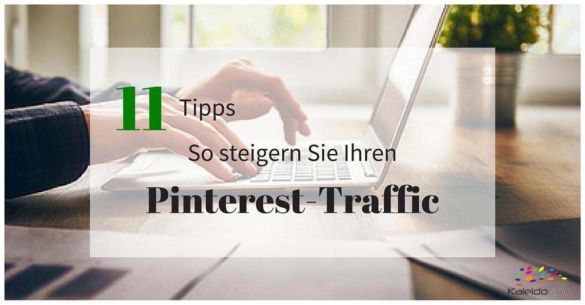 11 Tipps für mehr Traffic über Pinterest.