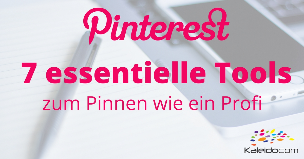 Pinterest 7 essentielle Tools