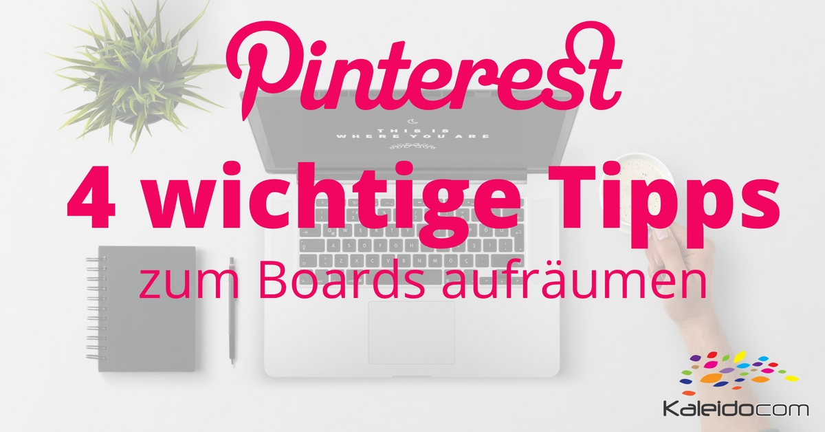 pinterest boards aufr umen 4 wichtige tipps kaleidocom. Black Bedroom Furniture Sets. Home Design Ideas