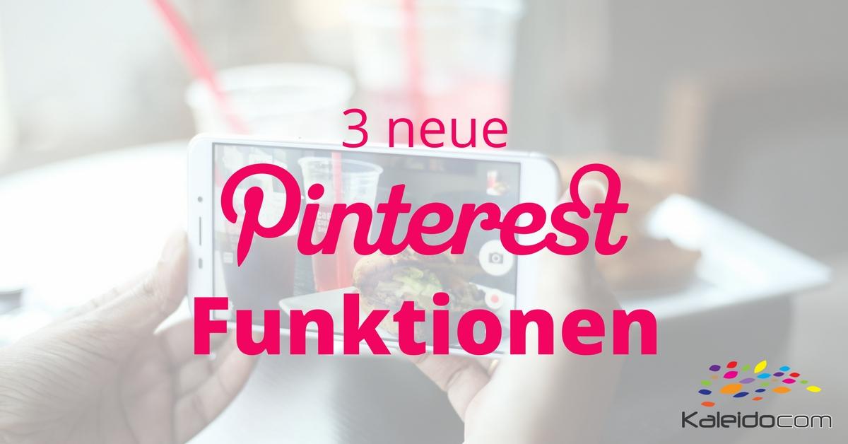 3 neue Pinterest Funktionen