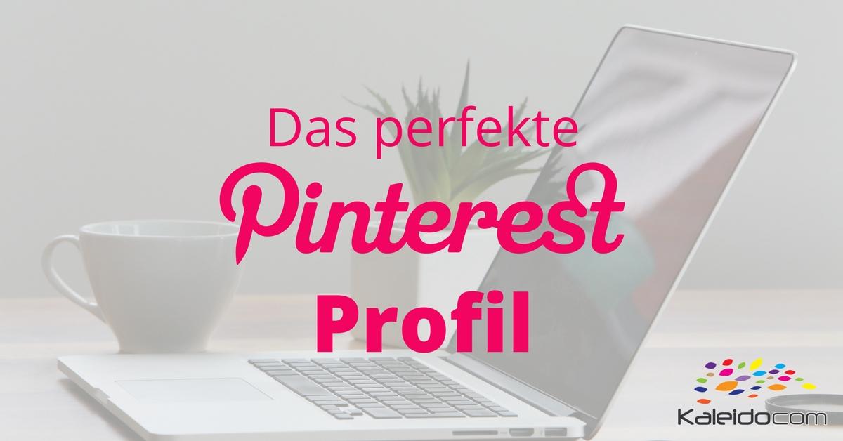Das perfekte Pinterest Profil