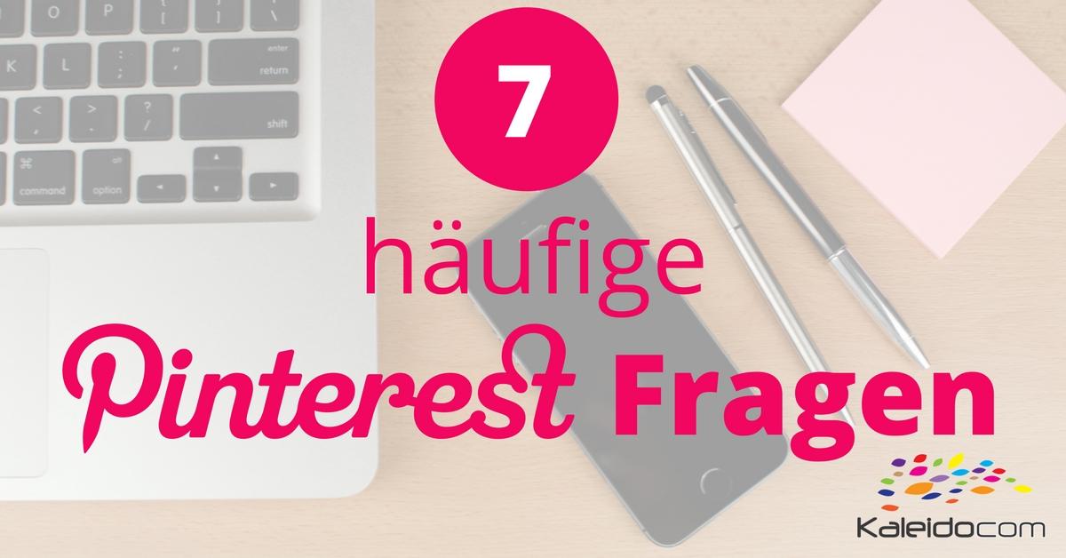7 häufige Fragen zu Pinterest