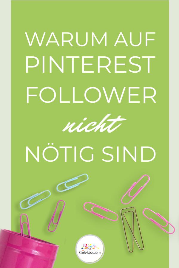 Warum auf Pinterest Follower nicht nötig sind 2