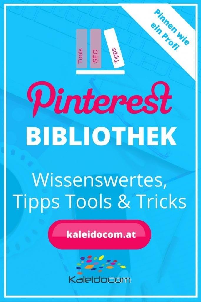 Die ultimative Pinterest Bibliothek: Wissenswertes, Tipps, Tricks & Tools für Ihren Erfolg auf Pinterest.