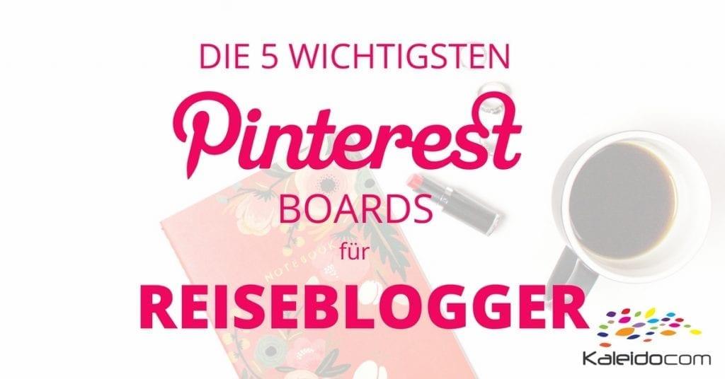 Die 5 wichtigsten Boards für Reiseblogger