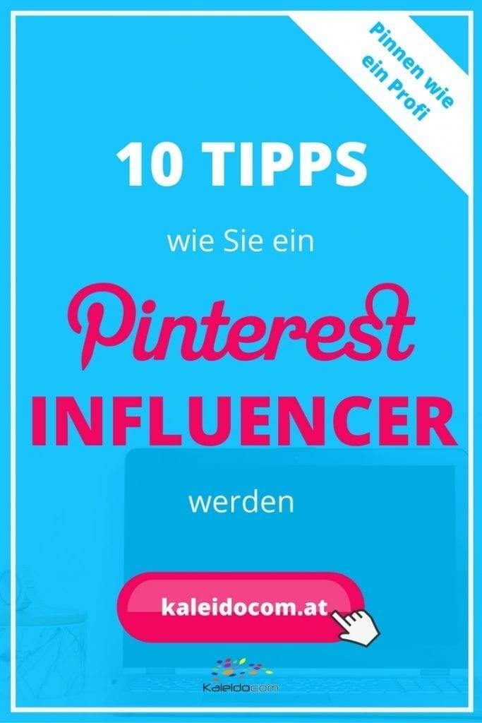 Holen Sie sich 10 wichtige Tipps, wie Sie auf Pinterest zum Influencer werden.