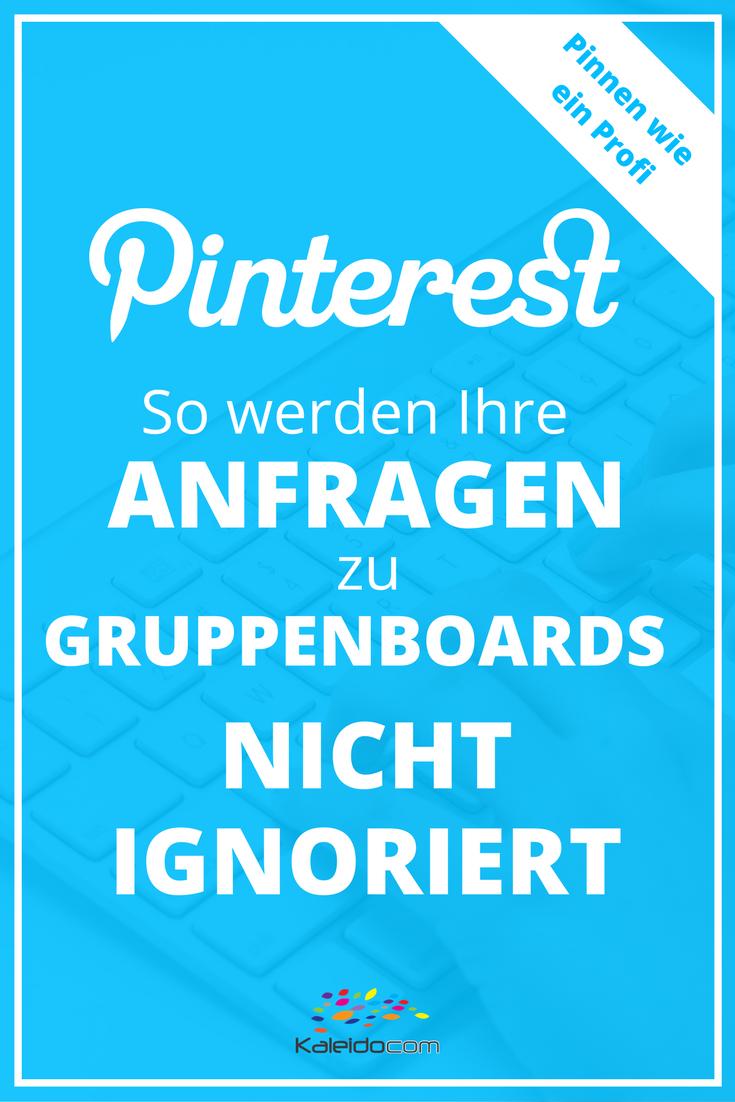 5 Tipps, wie Ihre Anfragen zu Gruppenboards auf Pinterest nicht ignoriert werden können.