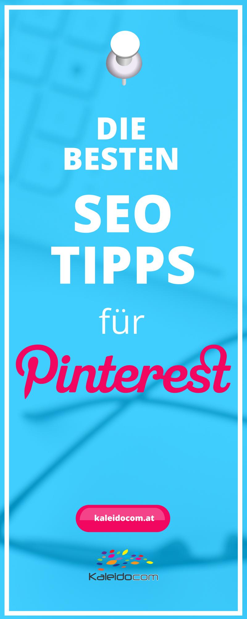 Die besten SEO Tipps für Pinterest - so optimierst Du Deine Inhalte richtig.