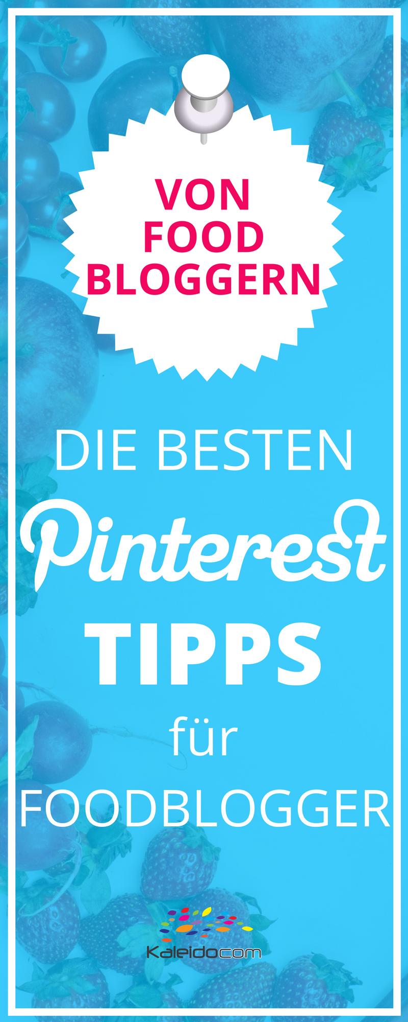 Die besten Tipps für Deinen Erfolg auf Pinterest als Foodblogger von Foodbloggern. #pinteresttipp