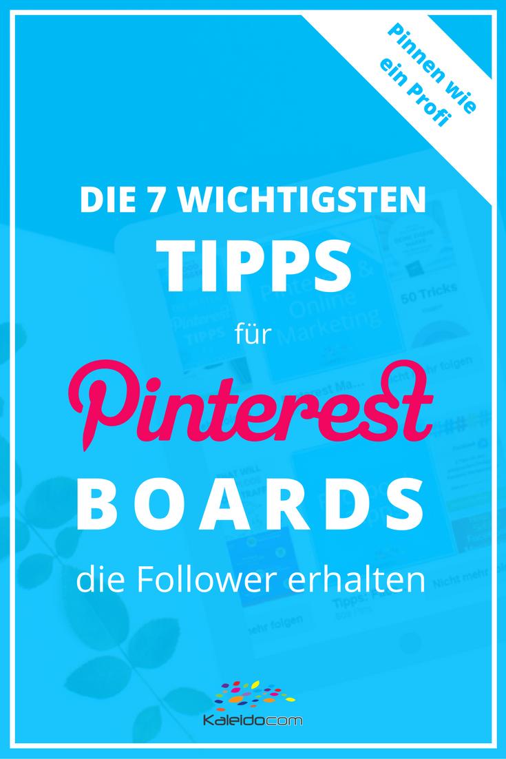 Mit diesen 7 Tipps erstellst Du perfekte Boards, die neue Follower anziehen und Dir Traffic auf Deine Webseite bringen. #pinteresttipp #pinterestmarketing