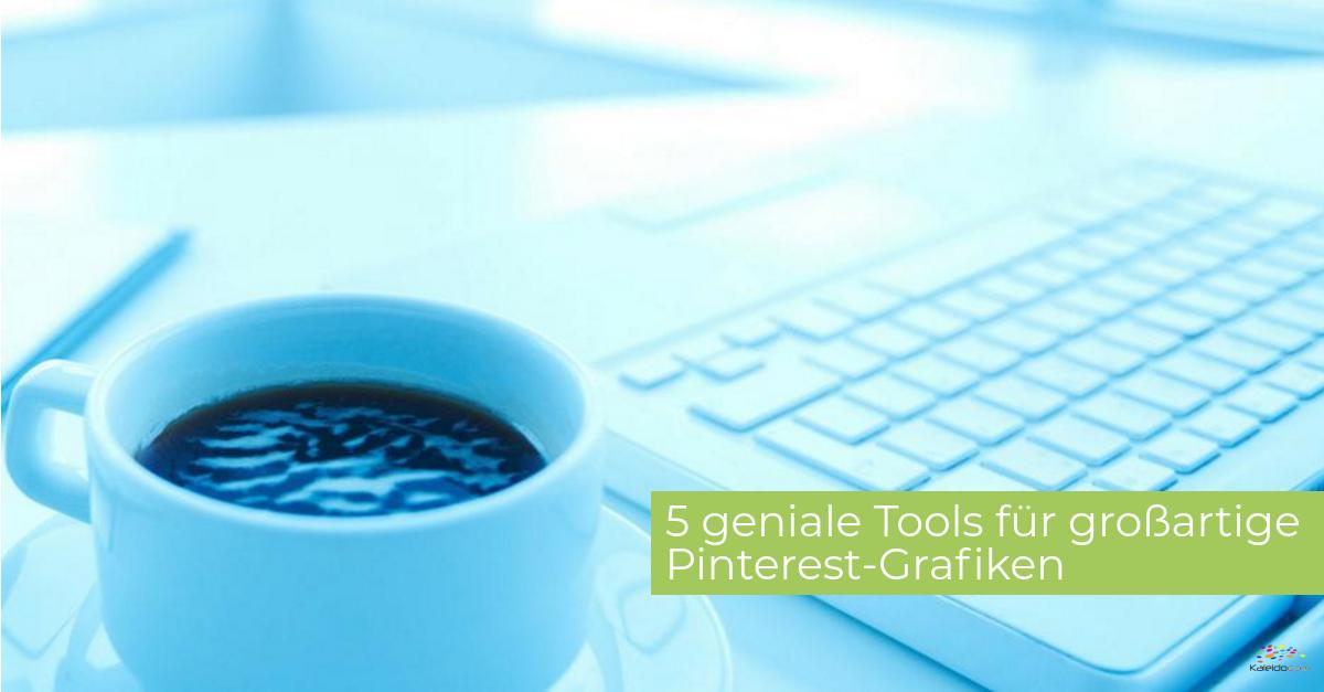 5 geniale Tools für großartige Pinterest-Grafiken 1