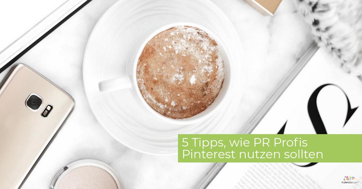 Warum PR Profis an Pinterest denken sollten 1